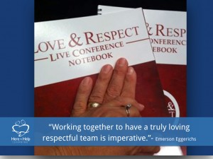 Working together to have a truly loving respectful team is imperative. Emerson Eggerichs