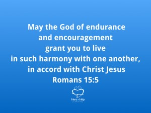 May the God of endurance and encouragement grant you to live in such harmony with one another, in accord with Christ Jesus. Romans 15:5