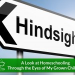 A Look at Homeschooling Through the Eyes of My Grown Children