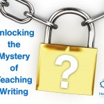 Unlocking the Mystery of Teaching Writing