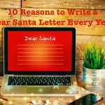 10 Reasons to Write a Dear Santa Letter Every Year