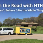 On the Road with HTHL: I Can't Believe I Ate the Whole Thing!