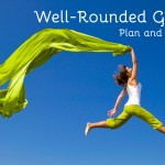Well-Rounded Gal: Plan and Do