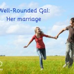 Well-Rounded Gal: Her Marriage