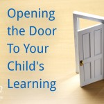 Opening the Door to Your Child's Learning