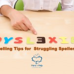 Dyslexia: Spelling Tips for Struggling Spellers
