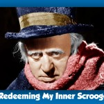 Redeeming my Inner Scrooge-Handling Conflict and Trials at Christmas