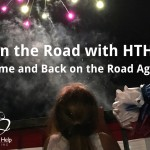 On the Road with HTHL: Home and Back on the Road Again