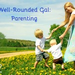 Well-Rounded Gal: Parenting